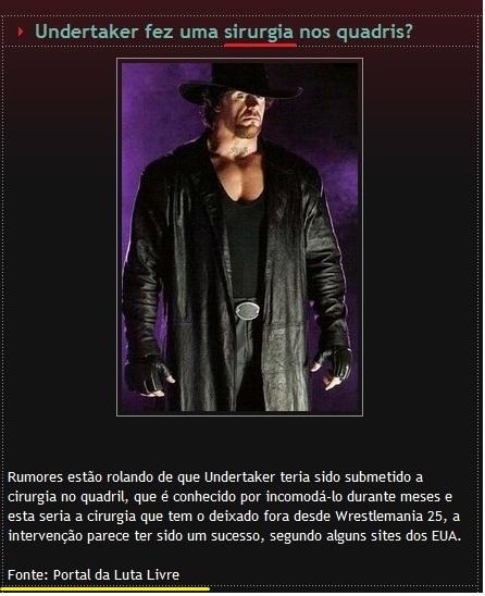 """Eu tenho certeza quase que absoluta que o Undertaker não fez nenhuma """"sirurgia"""". E que o PLL não noticiou isso."""